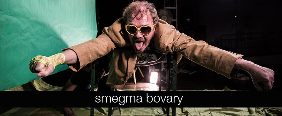 Smegma Bovary