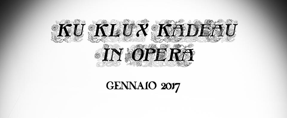 Alex Munzone_ Ku Klux Kadeau In Opera